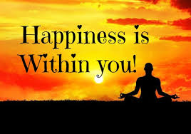 Happiness is within you!